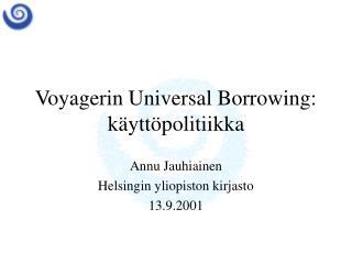Voyagerin Universal Borrowing: k�ytt�politiikka