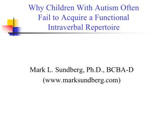 Why Children With Autism Often  Fail to Acquire a Functional  Intraverbal Repertoire