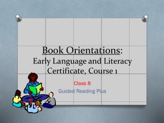 Book Orientations : Early Language and Literacy Certificate, Course 1