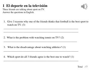 Give 3 reasons why one of the friends thinks that football is the best sport to watch on TV. (3)