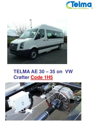 TELMA AE 30 – 35 on  VW Crafter  Code 1H5
