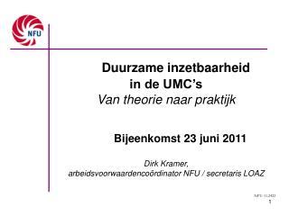 Duurzame inzetbaarheid  in de UMC's Van theorie naar praktijk Bijeenkomst 23 juni 2011