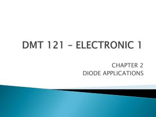 DMT 121 – ELECTRONIC 1