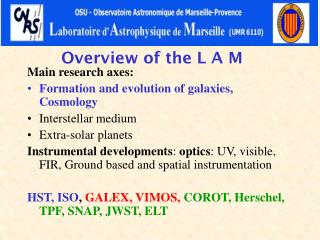 Overview of the L A M