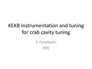 KEKB instrumentation and tuning for crab cavity tuning
