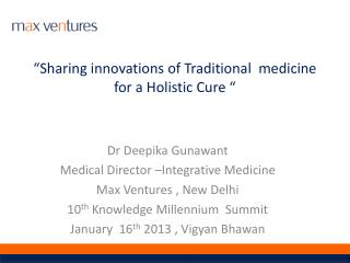 """Sharing innovations of Traditional  medicine for a Holistic Cure """