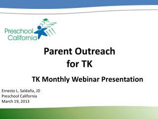 Parent Outreach  for TK