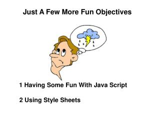 Just A Few More Fun Objectives