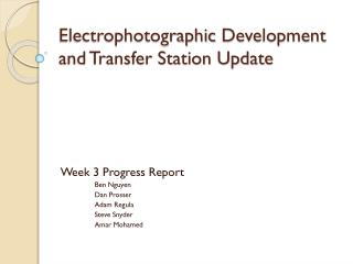 Electrophotographic  Development and Transfer Station Update