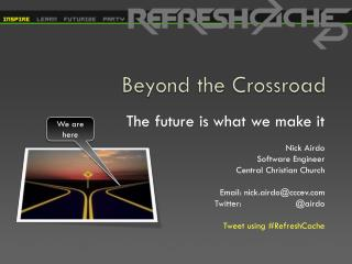 Beyond the Crossroad