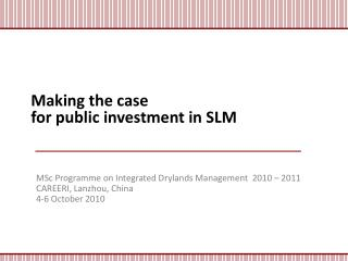 Making the case  for public investment in SLM