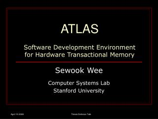 ATLAS Software Development Environment  for Hardware Transactional Memory
