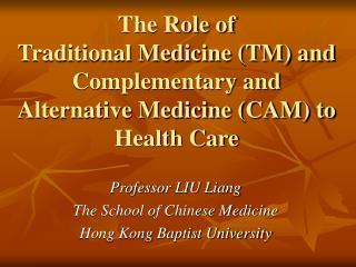 Professor LIU Liang The School of Chinese Medicine Hong Kong Baptist University