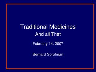 Traditional Medicines And all That