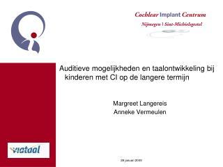 Auditieve mogelijkheden en taalontwikkeling bij kinderen met CI op de langere termijn