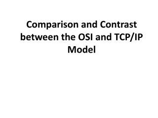 Comparison and Contrast between the OSI and TCP