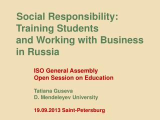 Social Responsibility: Training Students  and  Working with Business  in Russia