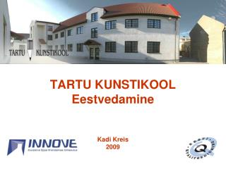 TARTU KUNSTIKOOL Eestvedamine Kadi Kreis 2009