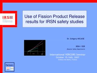 Use of Fission Product Release results for IRSN safety studies