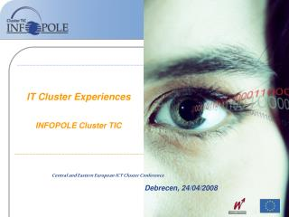 IT Cluster Experiences INFOPOLE Cluster TIC
