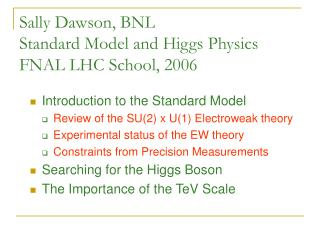 Sally Dawson, BNL Standard Model and Higgs Physics FNAL LHC School, 2006
