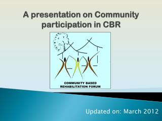 A presentation on Community  participation in CBR