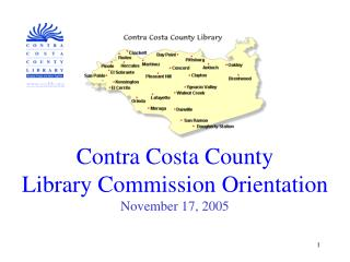 Contra Costa County  Library Commission Orientation November 17, 2005
