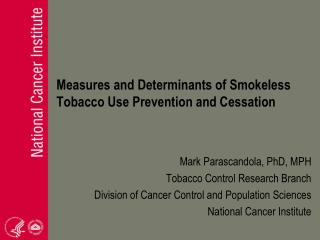 Measures and Determinants of Smokeless Tobacco Use Prevention and Cessation