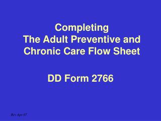 Completing The Adult Preventive and Chronic Care Flow Sheet