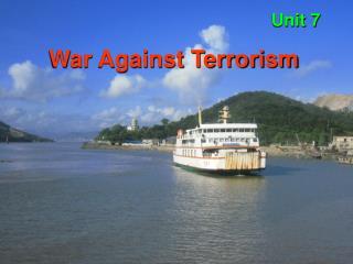 Unit 7 War Against Terrorism