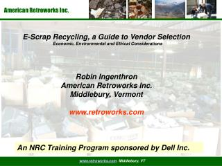 E-Scrap Recycling, a Guide to Vendor Selection   Economic, Environmental and Ethical Considerations       Robin Ingenthr