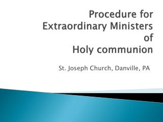 Procedure for Extraordinary Ministers of Holy communion