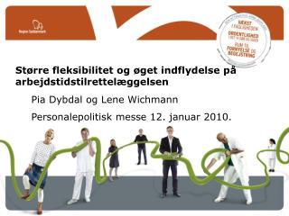 Større fleksibilitet og øget indflydelse på arbejdstidstilrettelæggelsen