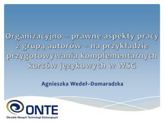 Agnieszka  Wedeł–Domaradzka