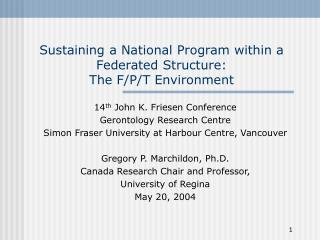 Sustaining a National Program within a Federated Structure:  The F/P/T Environment