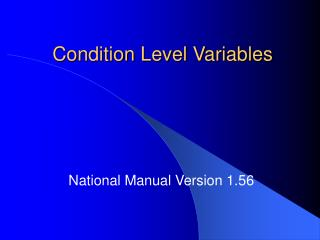 Condition Level Variables
