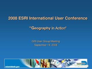 2008 ESRI International User Conference �G eography  in Action�