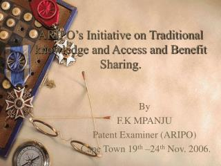 ARIPO's Initiative on Traditional knowledge and Access and Benefit Sharing.