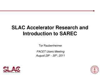 SLAC Accelerator Research and Introduction to SAREC