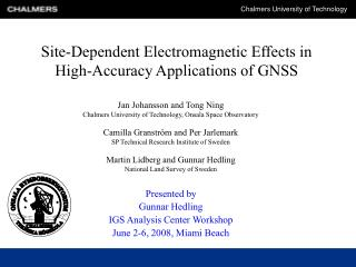 Site-Dependent Electromagnetic Effects in High-Accuracy Applications of GNSS