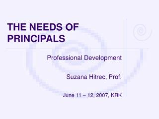 THE NEEDS OF PRINCIPALS