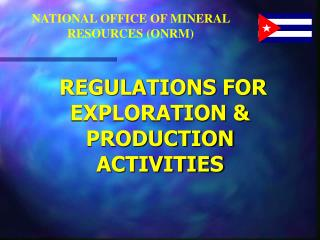 REGULATIONS FOR EXPLORATION & PRODUCTION ACTIVITIES