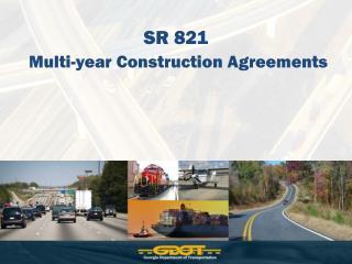 SR 821            Multi-year Construction Agreements