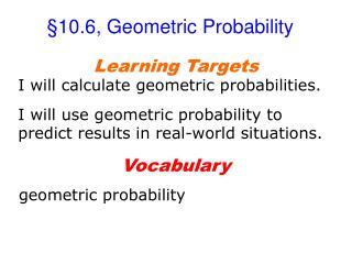 §10.6, Geometric Probability