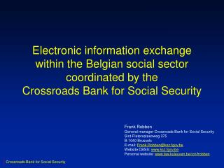 Frank Robben General manager Crossroads Bank for Social Security Sint-Pieterssteenweg 375