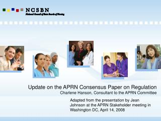 Update on the APRN Consensus Paper on Regulation Charlene Hanson, Consultant to the APRN Committee