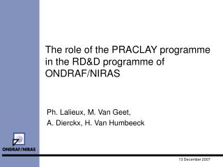 The role of the PRACLAY programme in the RD&D programme of ONDRAF/NIRAS
