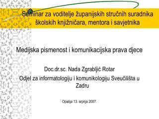 Seminar za voditelje  upanijskih strucnih suradnika  kolskih knji nicara, mentora i savjetnika