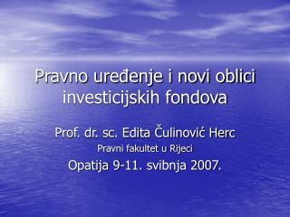 Pravno uredenje i novi oblici investicijskih fondova