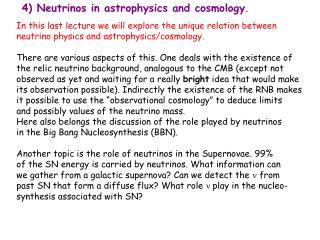4) Neutrinos in astrophysics and cosmology .